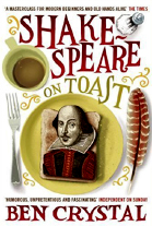 Shakespeare On Toast Getting A Taste For The Bard by Crystal
